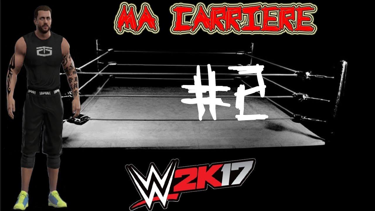 WWE2K17 – Ma carrière – Episode 2